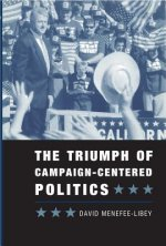 Triumph of Campaign-centered Politics