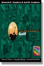 Skills, Drills & Strategies for Golf