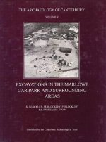 Excavations in the Marlowe Car Park and Surrounding Areas