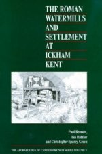 Roman Watermills and Settlement at Ickham, Kent