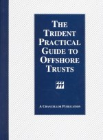 Trident Practical Guide to Offshore Trusts