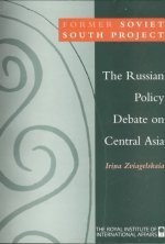 Russian Policy Debate on Central Asia