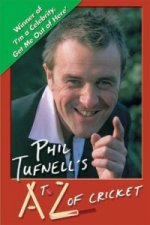 Phil Tufnell's A to Z of Cricket
