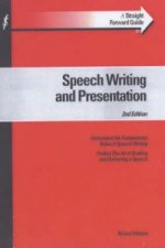 Straightforward Guide to Speech Writing and Presentation