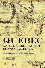Quebec and the Heritage of Franco-America