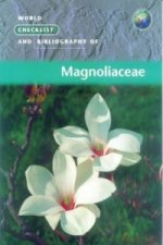 World Checklist and Bibliography of Magnoliaceae