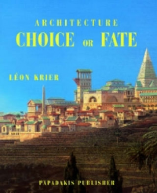 Architecture: Choice or Fate