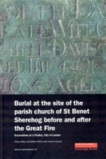 Burial at the Site of the Parish Church of St Benet Sherehog Before and After the Great Fire