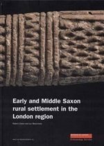 Early and Middle Saxon Rural Settlement in the London Region