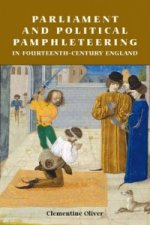 Parliament and Political Pamphleteering in Fourteenth-century England
