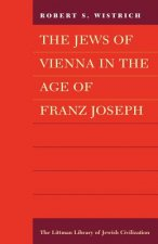 Jews of Vienna in the Age of Franz Joseph