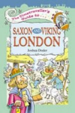 Timetraveller's Guide to Saxon and Viking London