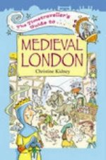 Timetraveller's Guide to Medieval London