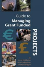 Guide to Managing Grant Funded Projects