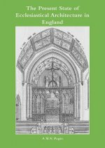 Present State of Ecclesiastical Architecture in England