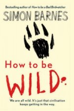 How to be Wild