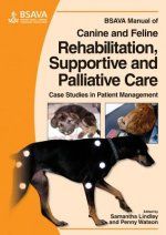 BSAVA Manual of Canine and Feline Rehabilitation, Supportive and Palliative Care