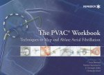 PVAC(R) Workbook: Techniques to Map and Ablate Atrial Fibrillation