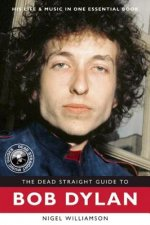 Dead Straight Guide to Bob Dylan