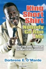 King Short Shirt: Nobody Go Run Me