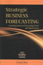 Strategic Business Forecasting