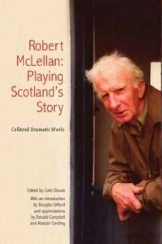 Robert McLellan, Playing Scotlands Story