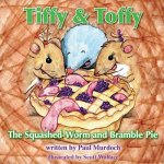 Tiffy and Toffy - The Squashed-Worm and Bramble Pie