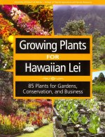 Growing Plants for Hawaiian Lei