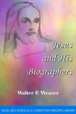 Jesus and His Biographers