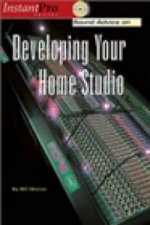 Sound Advice on Developing Your Home Studio