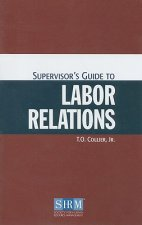 Supervisor's Guide to Labor Relations