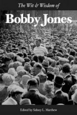 Wit and Wisdom of Bobby Jones