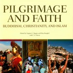 Pilgrimage and Faith: Buddhism, Christianity and Islam