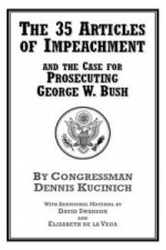 35 Articles of Impeachment and the Case for Prosecuting George W. Bush