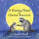 Kissing Hand for Chester Raccoon