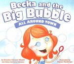 Becka and the Big Bubble: All Around Town