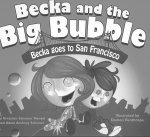 Becka and the Big Bubble: Becka Goes to San Francisco