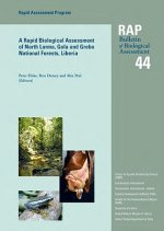 Rapid Biological Assessment of North Lorma, Gola and Grebo National Forests, Liberia