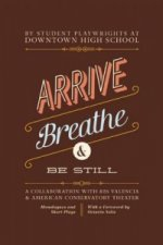 Arrive, Breathe, and be Still