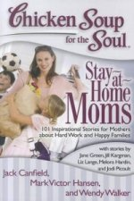 Chicken Soup for the Soul: Stay-At-Home Moms