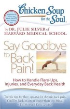 Chicken Soup for the Soul: Say Goodbye to Back Pain!