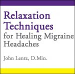Relaxation Techniques for Healing Migraine Headaches