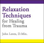 Relaxation Techniques for Healing from Trauma