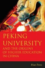 Peking University and the Origins of Higher Education in China