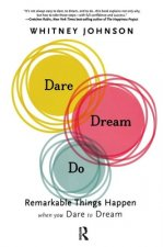 Dare, Dream, Do