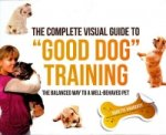 Complete Visual Guide to Good Dog Training