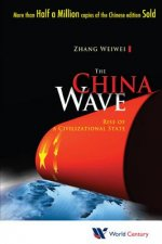 China Wave, The: Rise Of A Civilizational State