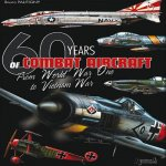 60 Years of Combat Aircraft - from WWI to Vietnam War