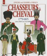 Chasseurs A Cheval 1779-1815, Volume 3