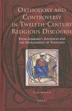 Orthodoxy and Controversy in Twelfth-century Religious Discourse